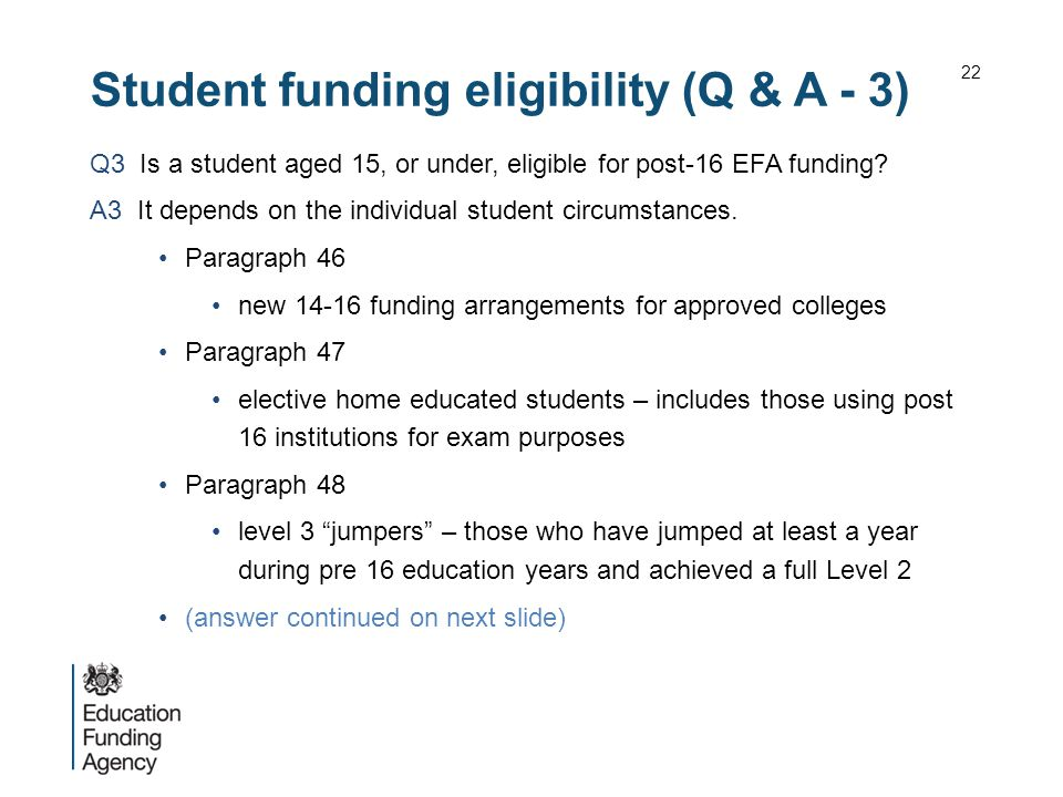 Student funding eligibility (Q & A - 3) Q3 Is a student aged 15, or under, eligible for post-16 EFA funding.
