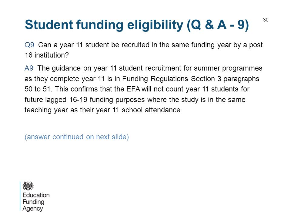 Student funding eligibility (Q & A - 9) Q9 Can a year 11 student be recruited in the same funding year by a post 16 institution.