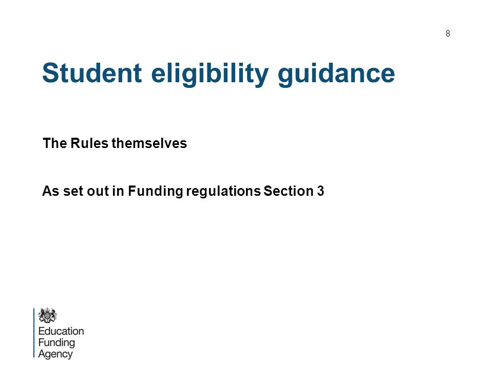 Student eligibility guidance The Rules themselves As set out in Funding regulations Section 3 8