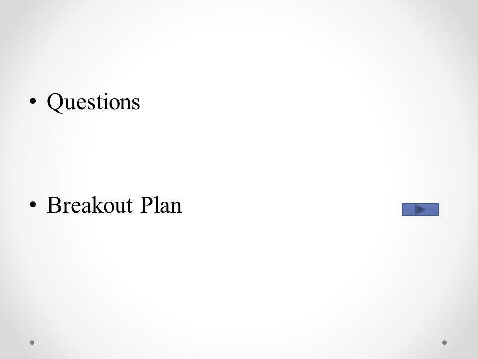 Questions Breakout Plan