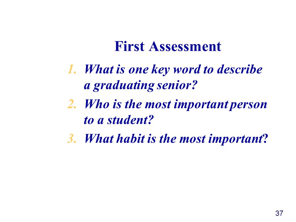 Southern Regional Education Board First Assessment 1.What is one key word to describe a graduating senior.