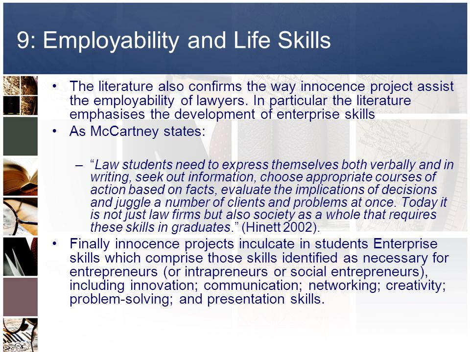 9: Employability and Life Skills The literature also confirms the way innocence project assist the employability of lawyers.