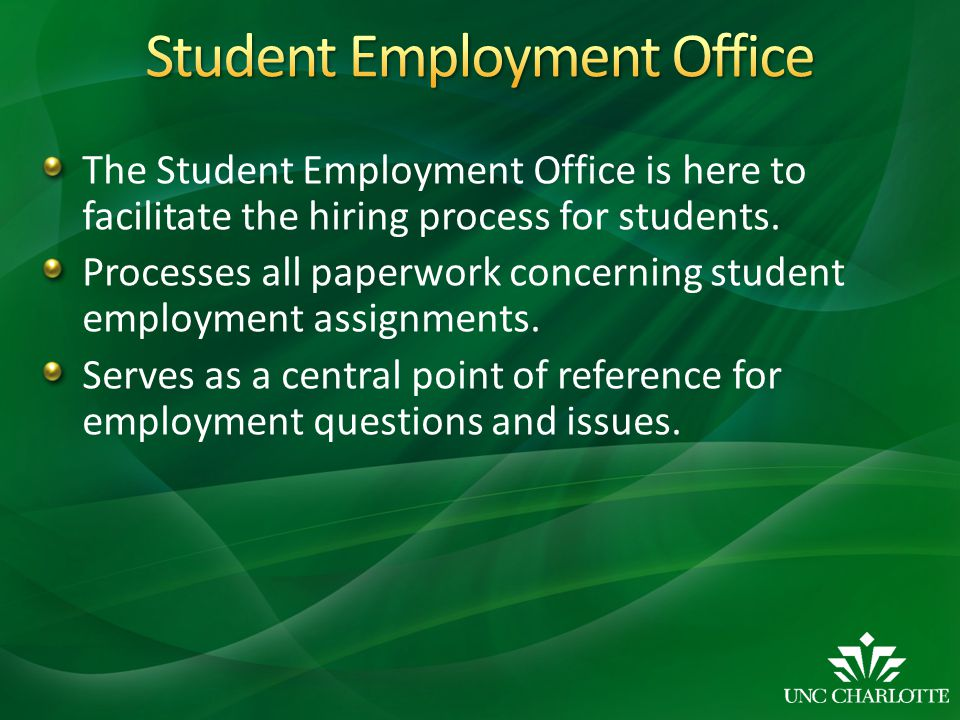The Student Employment Office is here to facilitate the hiring process for students.