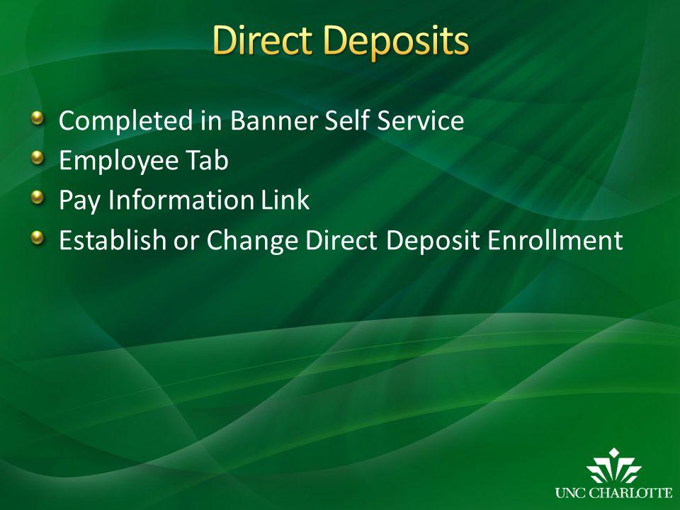 Completed in Banner Self Service Employee Tab Pay Information Link Establish or Change Direct Deposit Enrollment