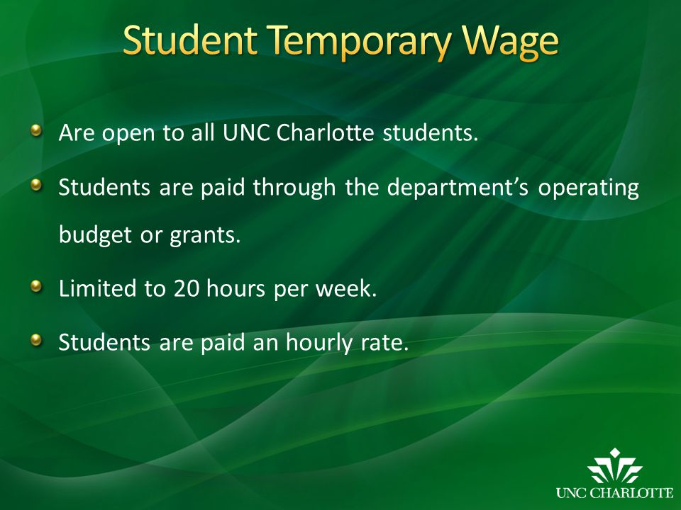 Are open to all UNC Charlotte students. Students are paid through the department's operating budget or grants. Limited to 20 hours per week. Students