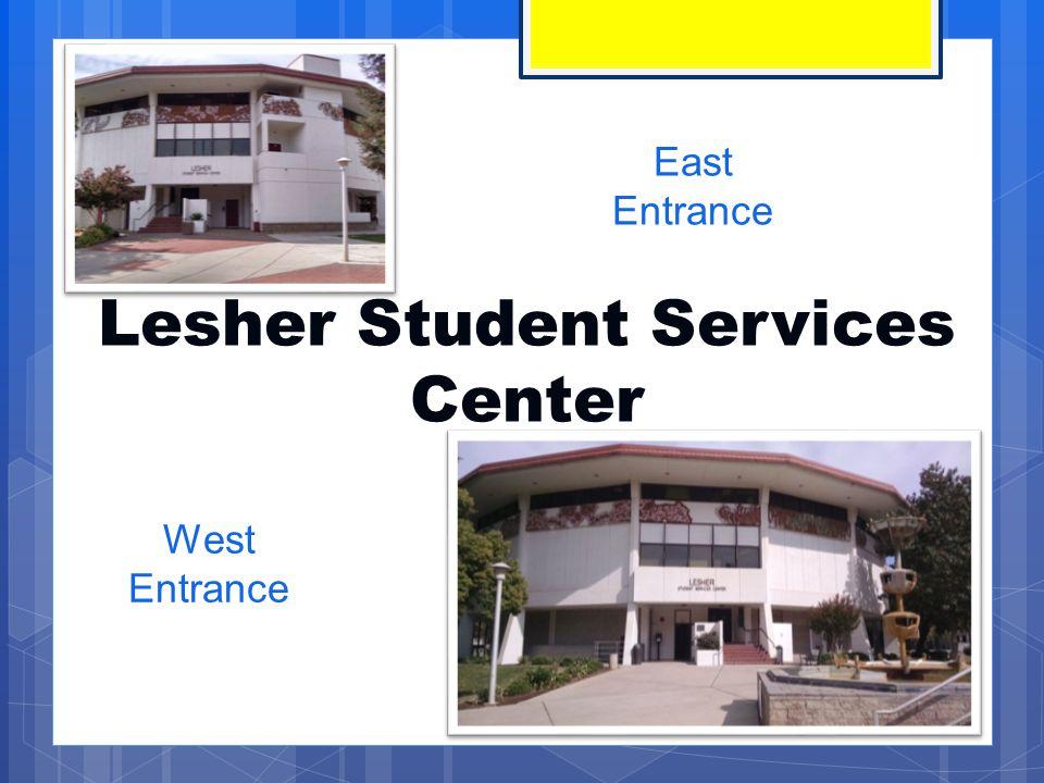 Lesher Student Services Center West Entrance East Entrance