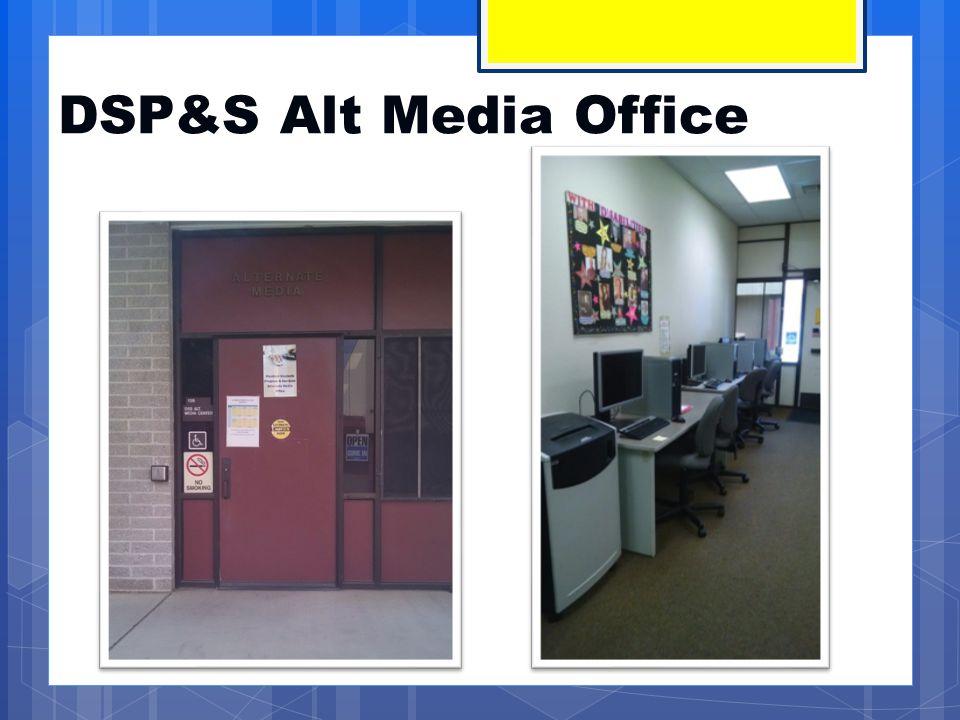 DSP&S Alt Media Office
