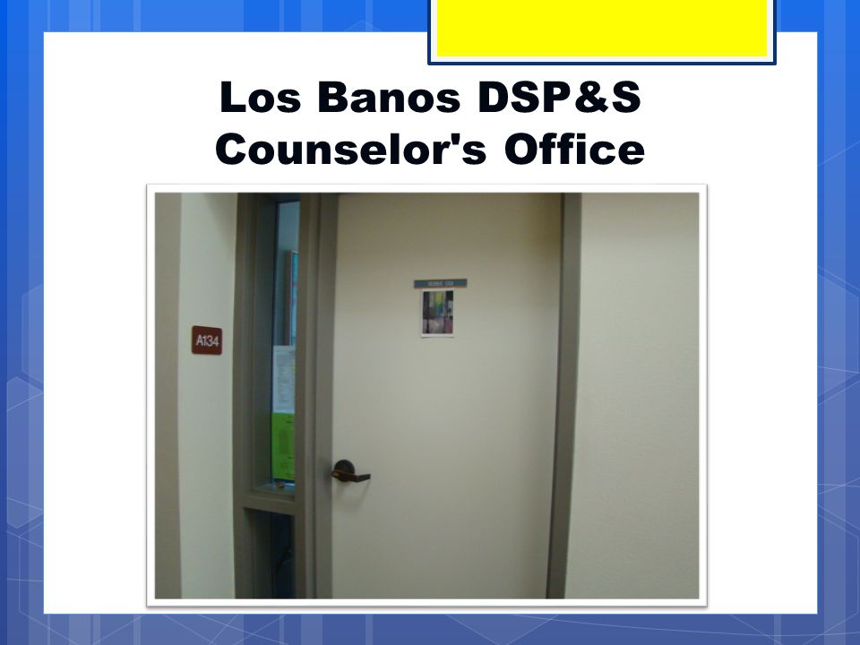 Los Banos DSP&S Counselor's Office