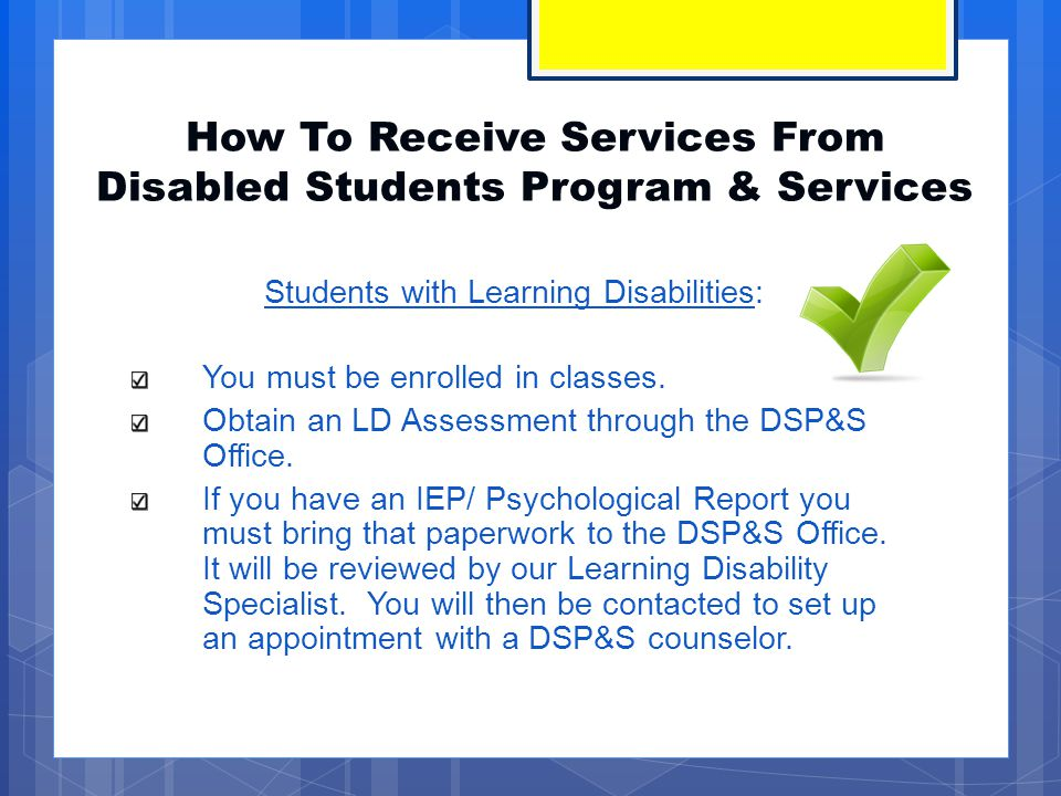 Students with All Other Disabilities: New & Returning Students You must complete steps 1-4 of the matriculation process (SSSP).