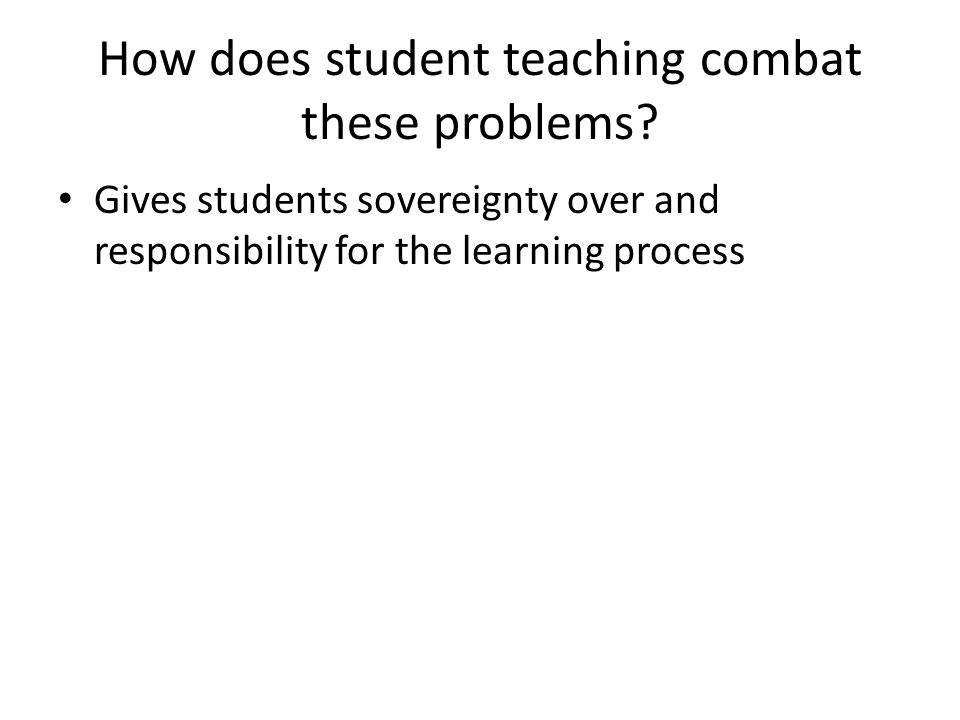 Gives students sovereignty over and responsibility for the learning process