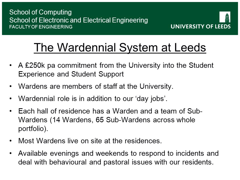 A £250k pa commitment from the University into the Student Experience and Student Support Wardens are members of staff at the University.
