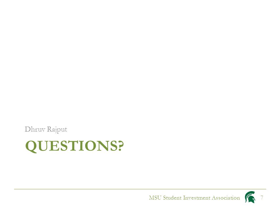 QUESTIONS Dhruv Rajput MSU Student Investment Association7