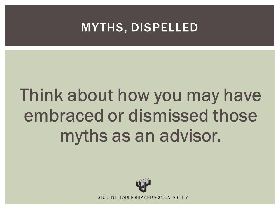 Think about how you may have embraced or dismissed those myths as an advisor.