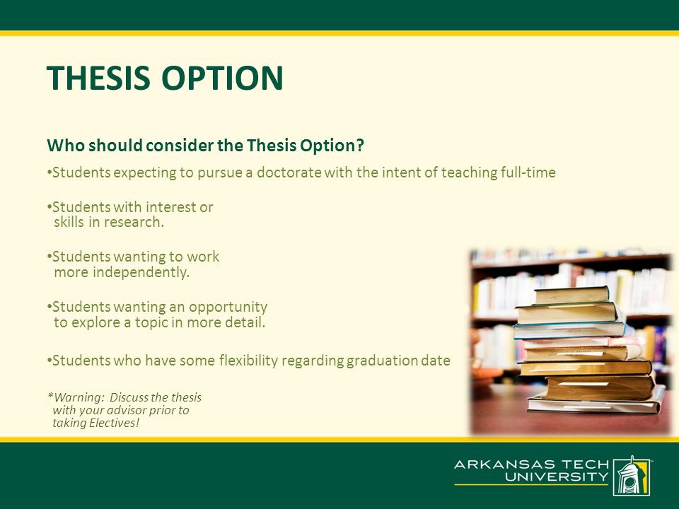 THESIS OPTION Who should consider the Thesis Option.