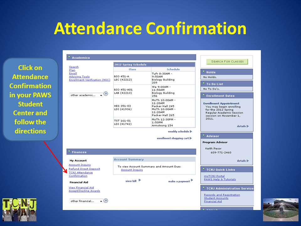 Attendance Confirmation Click on Attendance Confirmation in your PAWS Student Center and follow the directions