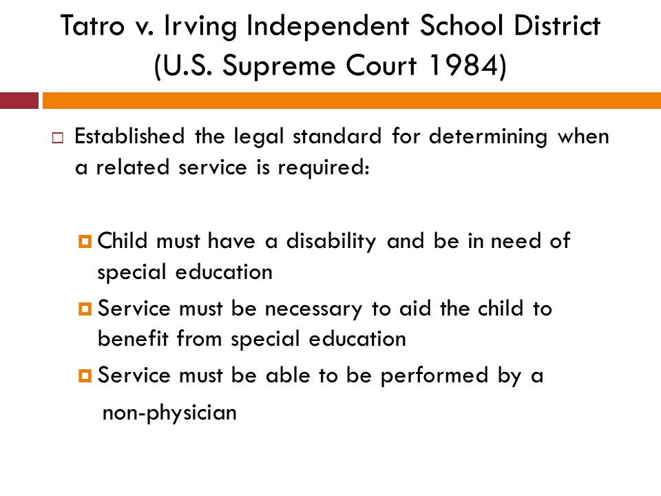  Established the legal standard for determining when a related service is required:  Child must have a disability and be in need of special educatio
