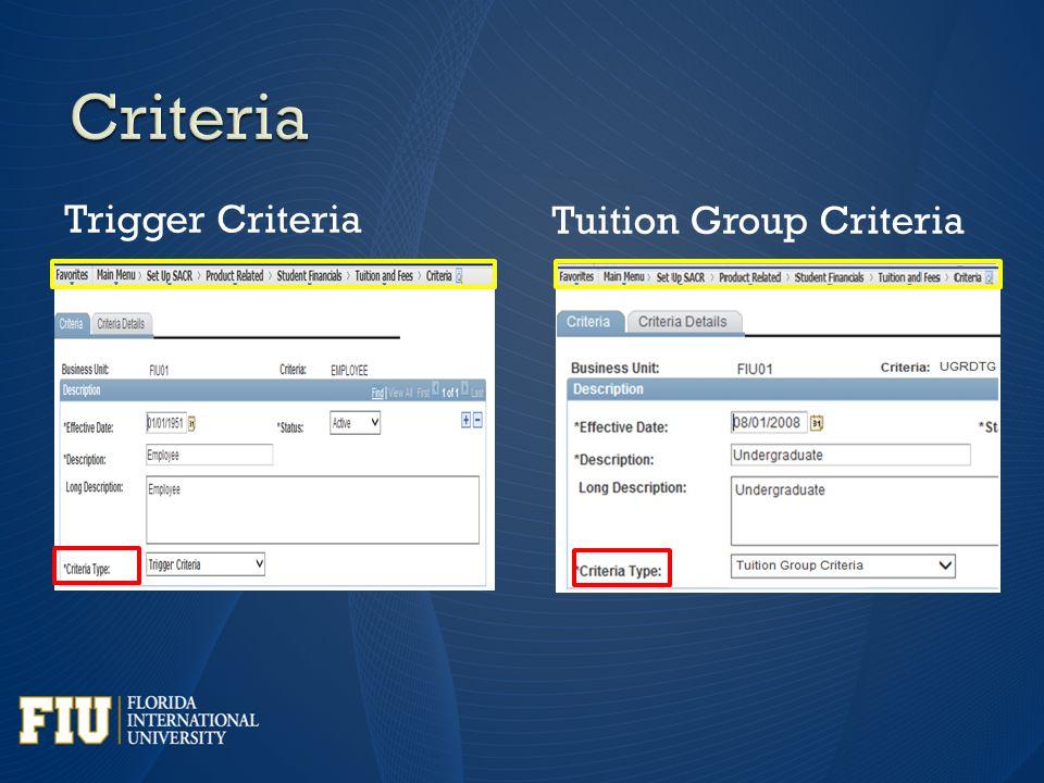 Trigger Criteria Tuition Group Criteria