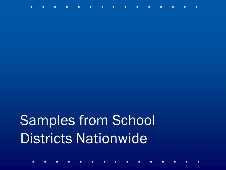 Samples from School Districts Nationwide