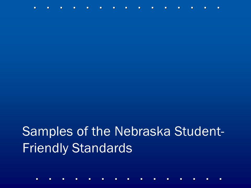Samples of the Nebraska Student- Friendly Standards