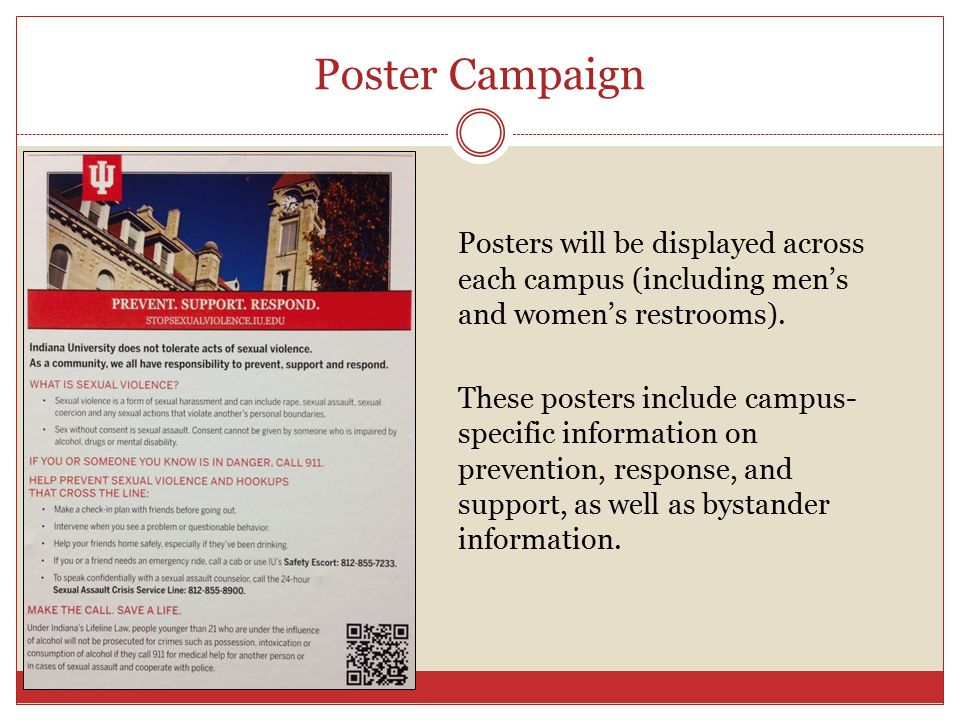 Poster Campaign Posters will be displayed across each campus (including men's and women's restrooms).