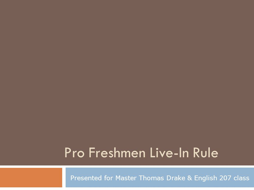 Pro Freshmen Live-In Rule Presented for Master Thomas Drake & English 207 class