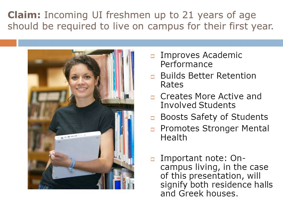 Reason 1: Students that live on campus perform better academically in the University.