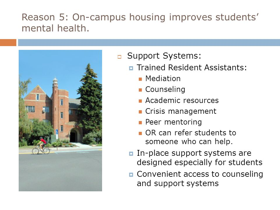 Reason 5: On-campus housing improves students' mental health.