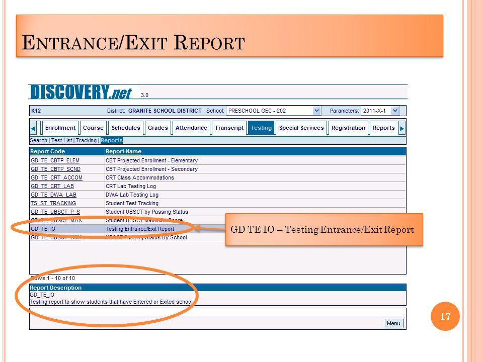 E NTRANCE /E XIT R EPORT GD TE IO – Testing Entrance/Exit Report 17