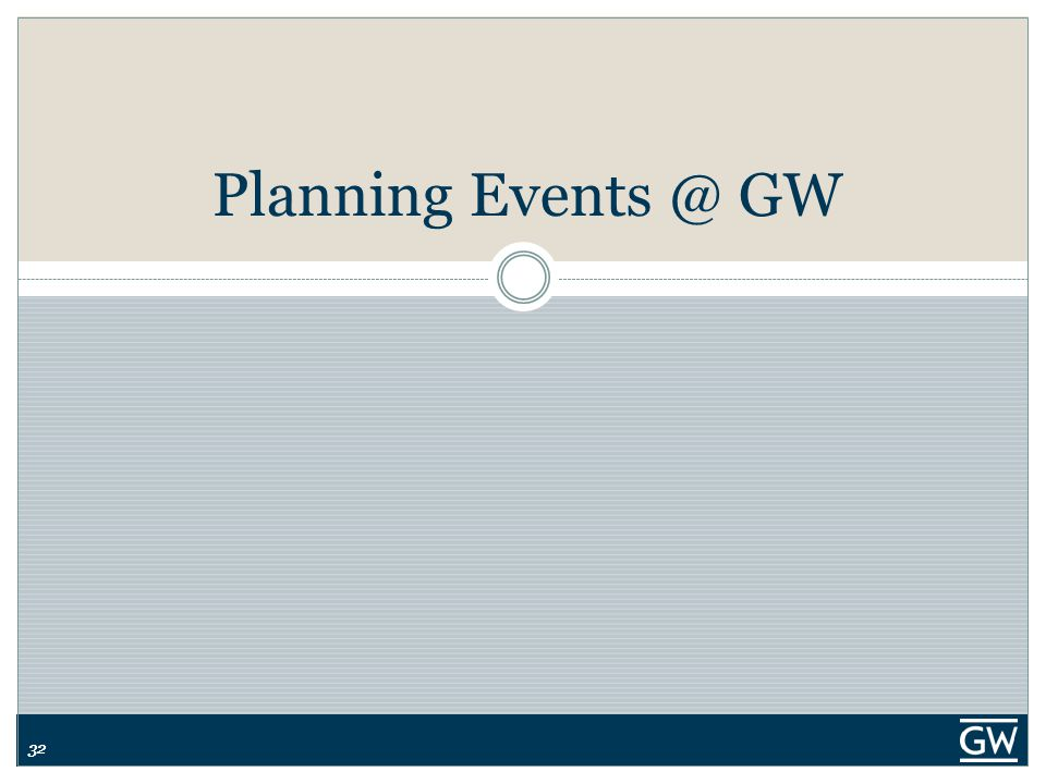 32 Planning Events @ GW