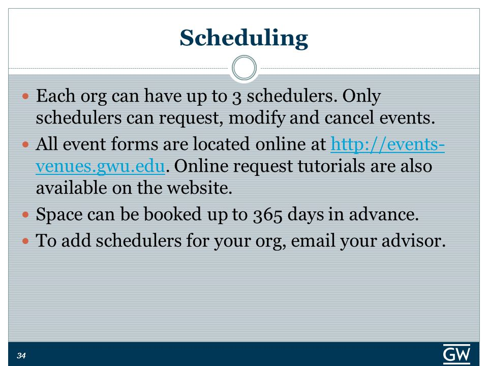 34 Scheduling Each org can have up to 3 schedulers.