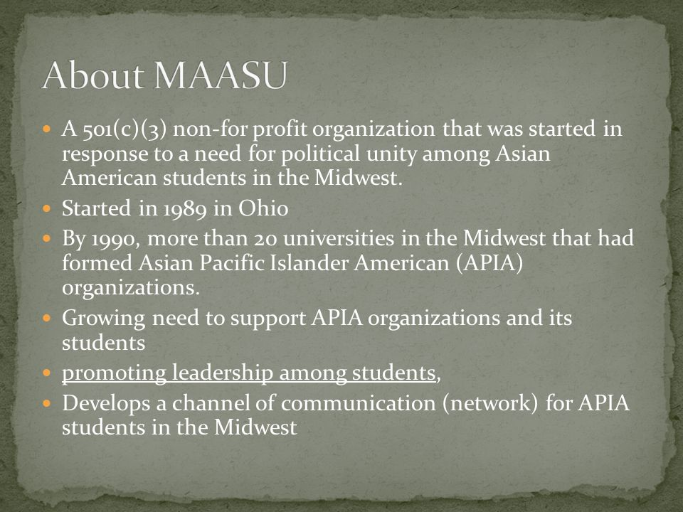 A 501(c)(3) non-for profit organization that was started in response to a need for political unity among Asian American students in the Midwest.