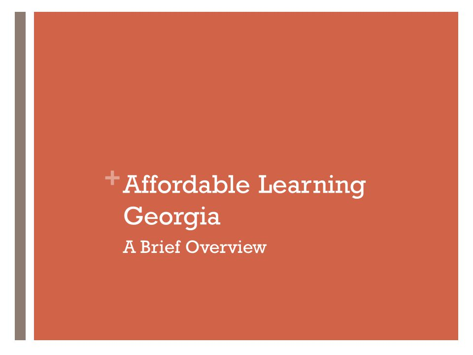 + Affordable Learning Georgia A Brief Overview