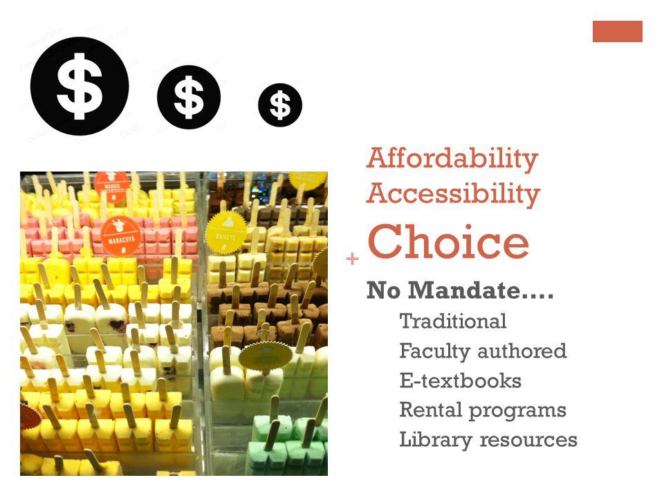 + Affordability Accessibility Choice No Mandate….