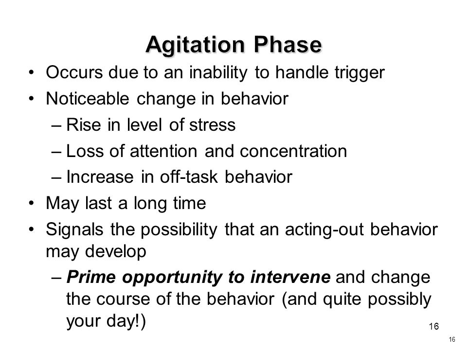 16 Occurs due to an inability to handle trigger Noticeable change in behavior –Rise in level of stress –Loss of attention and concentration –Increase