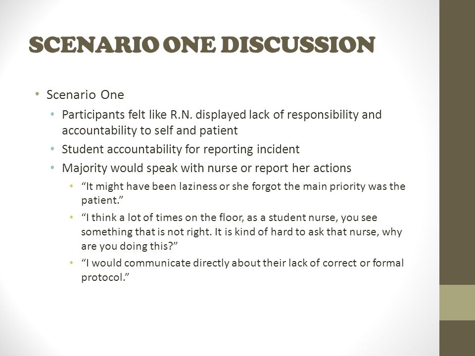 SCENARIO ONE DISCUSSION Scenario One Participants felt like R.N.