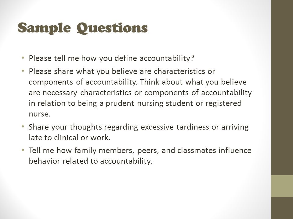 Sample Questions Please tell me how you define accountability.