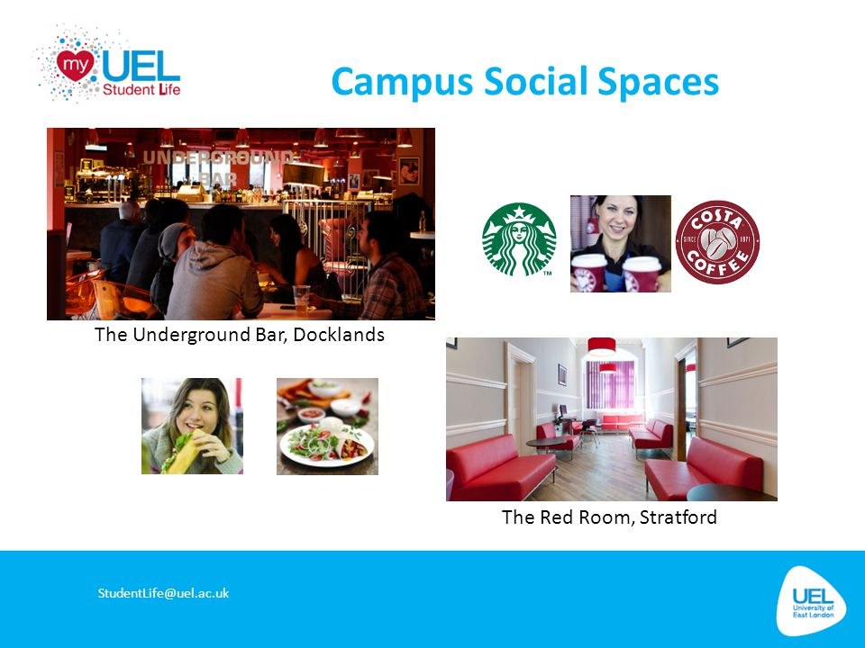 Campus Social Spaces StudentLife@uel.ac.uk The Red Room, Stratford The Underground Bar, Docklands