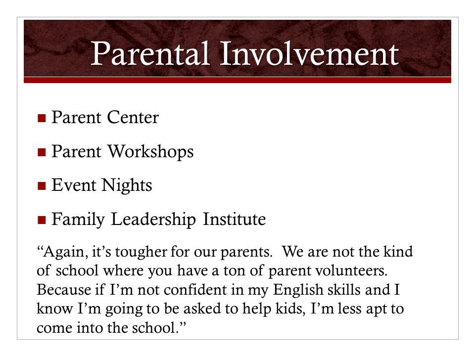 Parental Involvement Parent Center Parent Workshops Event Nights Family Leadership Institute Again, it's tougher for our parents.
