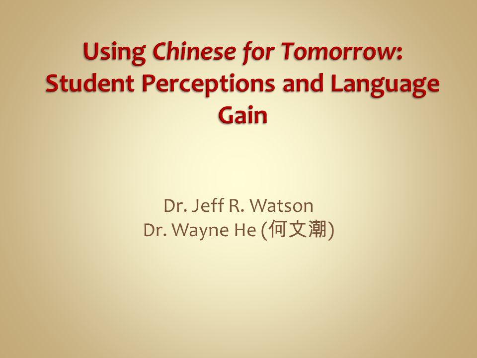 Dr. Jeff R. Watson Dr. Wayne He ( 何文潮 )