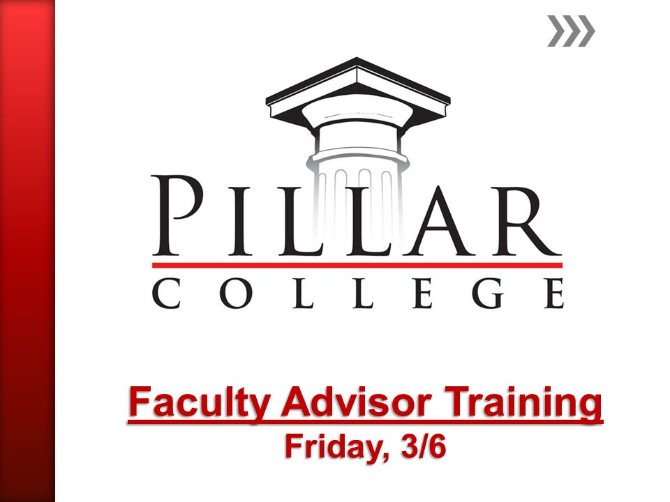 I.Pillar Mission, Background II. Goals & Responsibilities for Faculty Advising III.