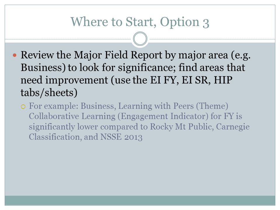 Where to Start, Option 3 Review the Major Field Report by major area (e.g. Business) to look for significance; find areas that need improvement (use t