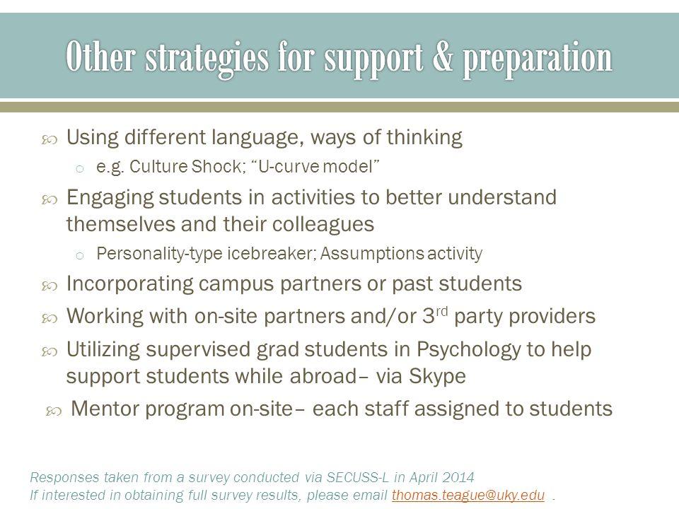  Using different language, ways of thinking o e.g.