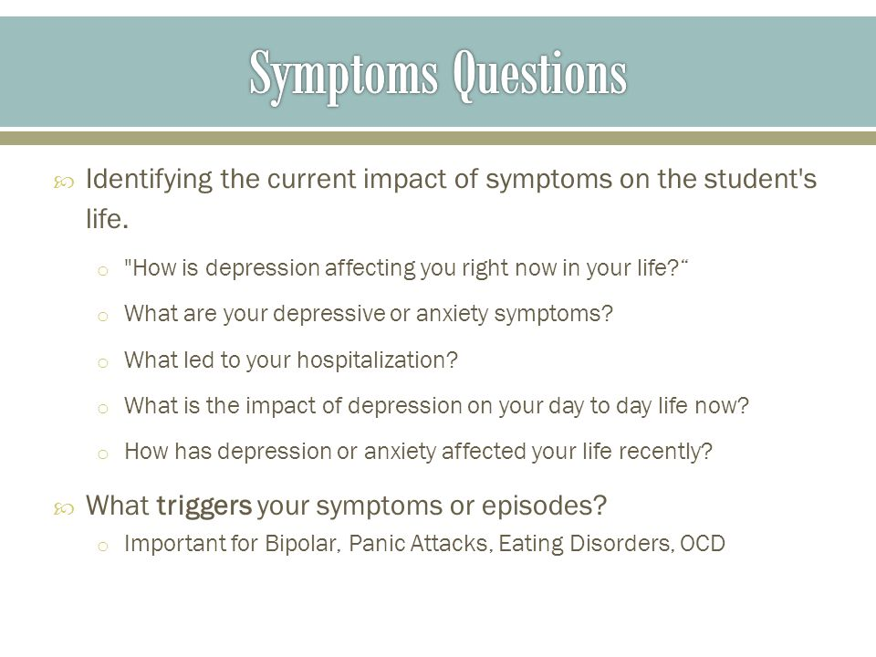  Identifying the current impact of symptoms on the student s life.