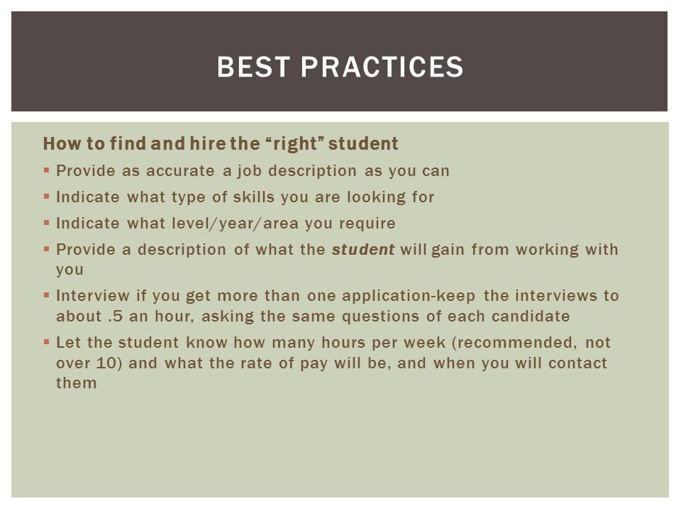 """How to find and hire the """"right"""" student  Provide as accurate a job description as you can  Indicate what type of skills you are looking for  Indic"""