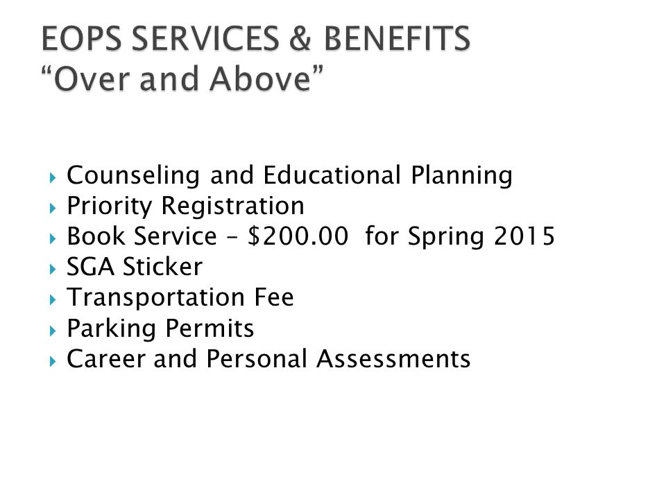  Counseling and Educational Planning  Priority Registration  Book Service – $200.00 for Spring 2015  SGA Sticker  Transportation Fee  Parking Permits  Career and Personal Assessments
