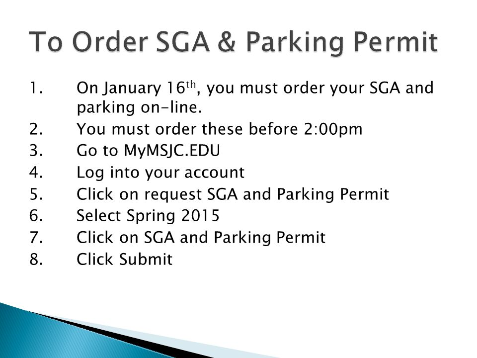 1.On January 16 th, you must order your SGA and parking on-line.