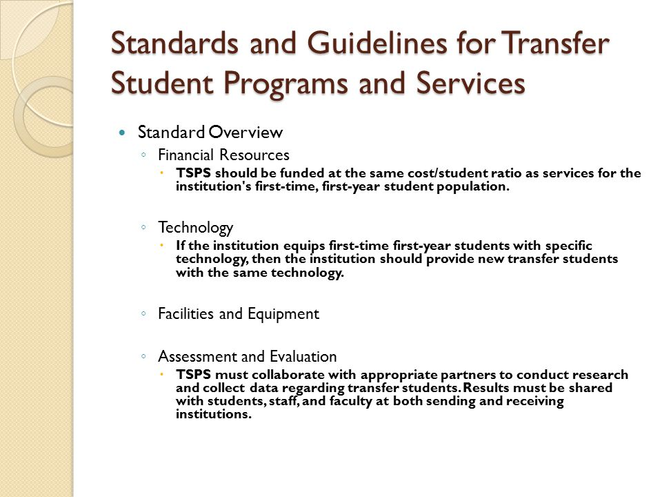 Standard Overview ◦ Financial Resources  TSPS should be funded at the same cost/student ratio as services for the institution's first-time, first-yea