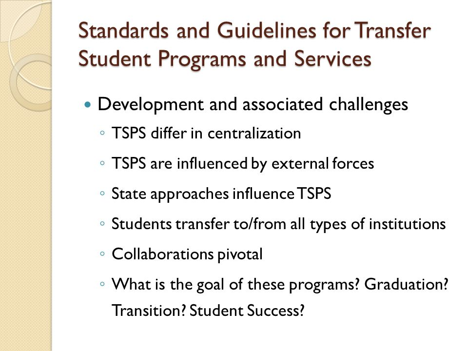 Development and associated challenges ◦ TSPS differ in centralization ◦ TSPS are influenced by external forces ◦ State approaches influence TSPS ◦ Students transfer to/from all types of institutions ◦ Collaborations pivotal ◦ What is the goal of these programs.
