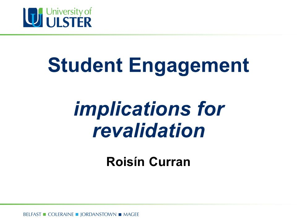 Student Engagement (SE) Recent/Current initiatives SE strategic work stream CHERP/SU focus groups with students prior to revalidation HEA funded Students as Partners change programme 2012-2013 CHERP conference Jan 2013 – Student Engagement: a catalyst for transformative change HEA/Paul Hamlyn foundation funded What Works.