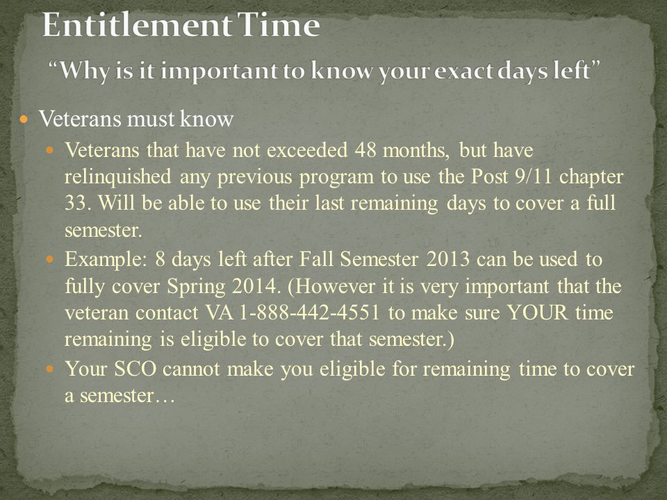 Veterans must know Veterans that have not exceeded 48 months, but have relinquished any previous program to use the Post 9/11 chapter 33.